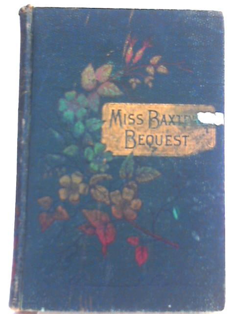 Miss Baxter's Bequest by Annie S. Swan