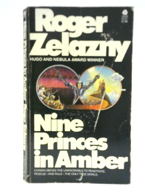 Nine Princes in Amber: The Chronicles of Amber Book One by Roger Zelazny