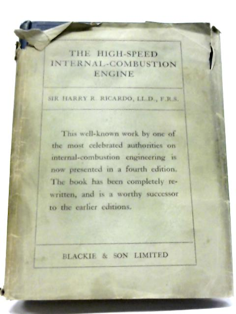 The High-Speed Internal-Combustion Engine by Sir Harry R. Ricardo