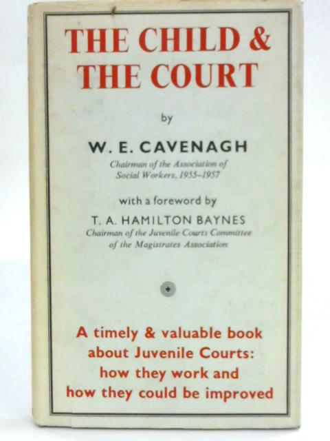 The Child and the Court By W.E. Cavenagh