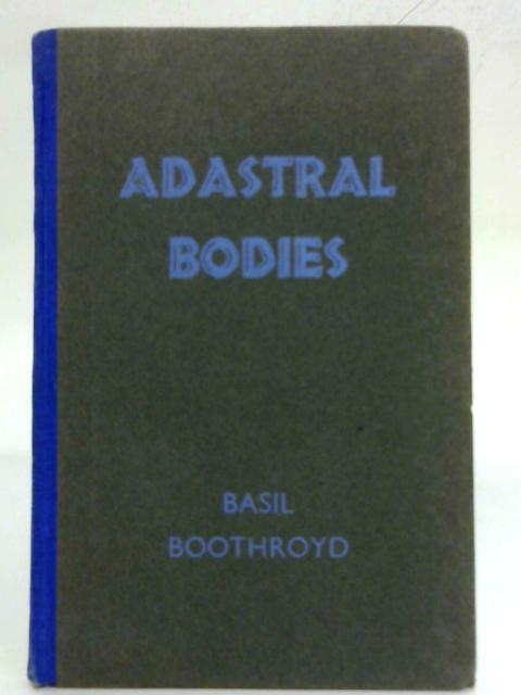 Adastral Bodies By Basil Boothroyd