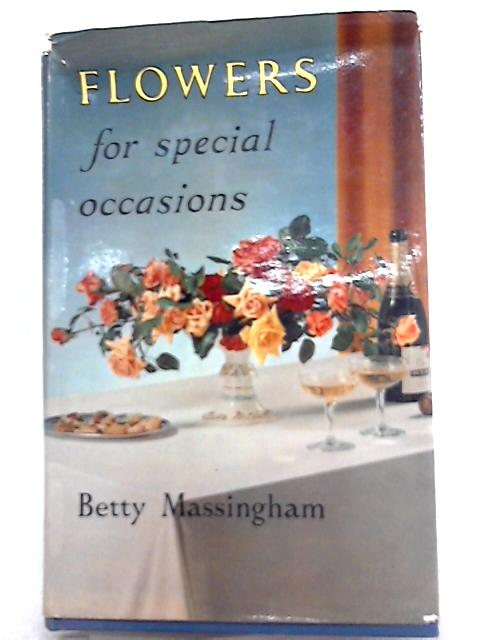 Flowers for Special Occasions by Betty Massingham