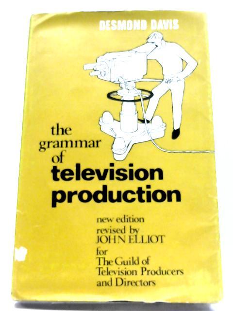 The Grammar of Television Production By Desmond Davis