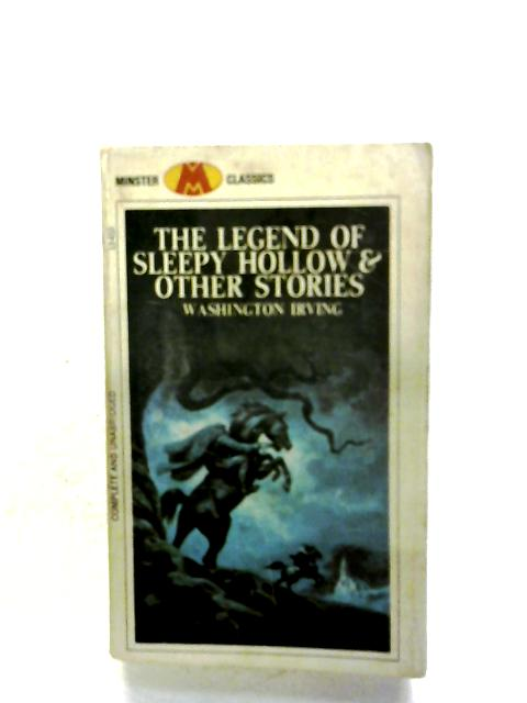The Legend Of Sleepy Hollow & Other Stories by W. Irving
