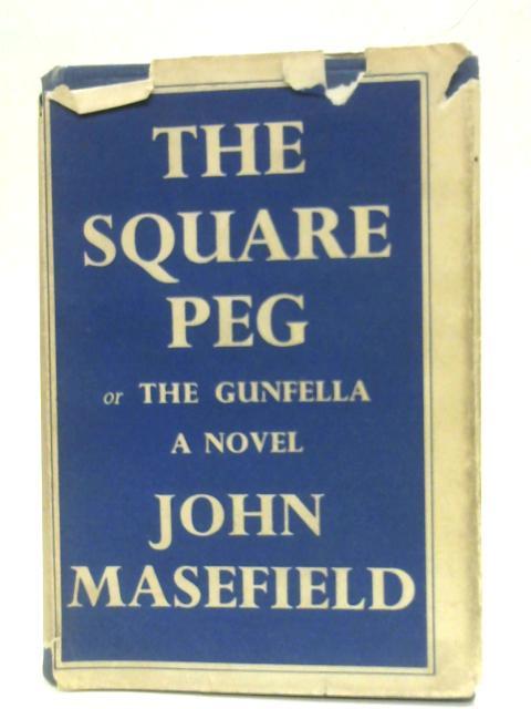 The Square Peg or The Gun Fella by John Masefield