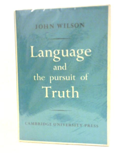 Language and the Persuit of Truth By John Wilson