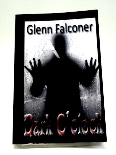 Dark O'Clock By Glenn Falconer