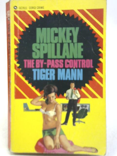 The By-Pass Control By Mickey Spillane