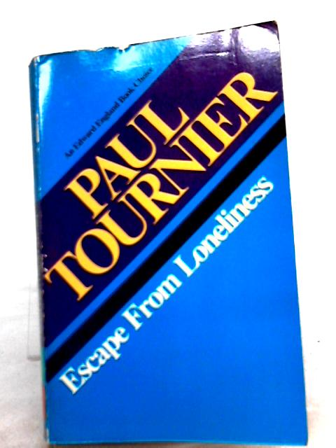 Escape from Loneliness By Paul Tournier
