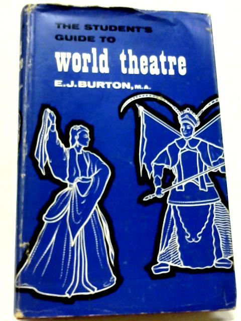 The Student's Guide to World Theatre by E. J. Burton