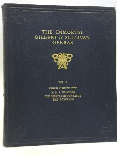 The Immortal Gilbert & Sullivan Operas Vol 2 By Gilbert & Sullivan
