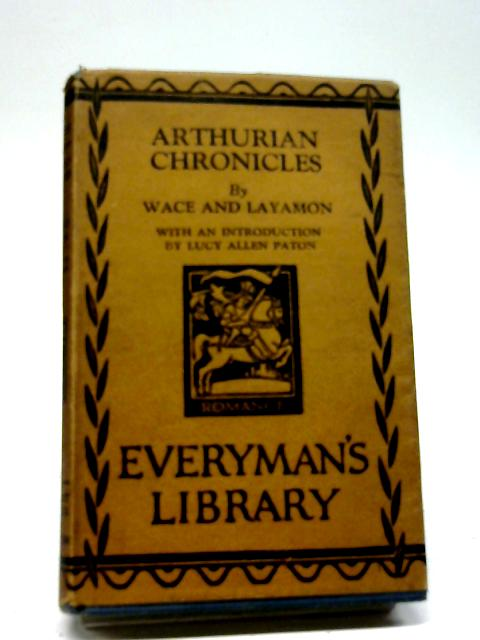 Arthurian Chronicles by Wace and Layamon