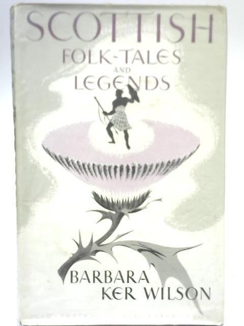 Scottish Folk-Tales and Legends by B K Wilson