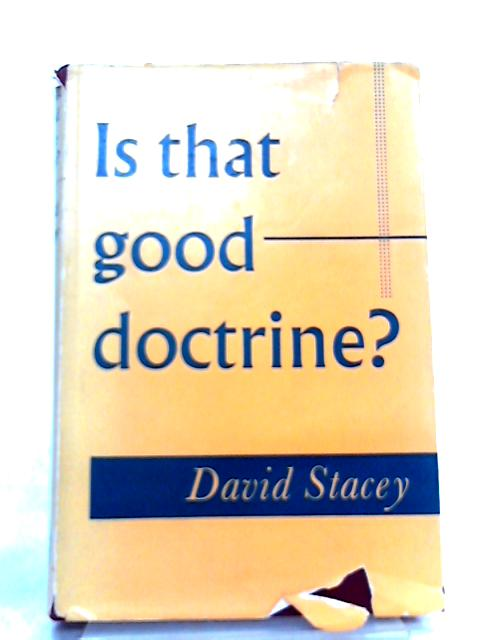 Is That Good Doctrine? By David Stacey