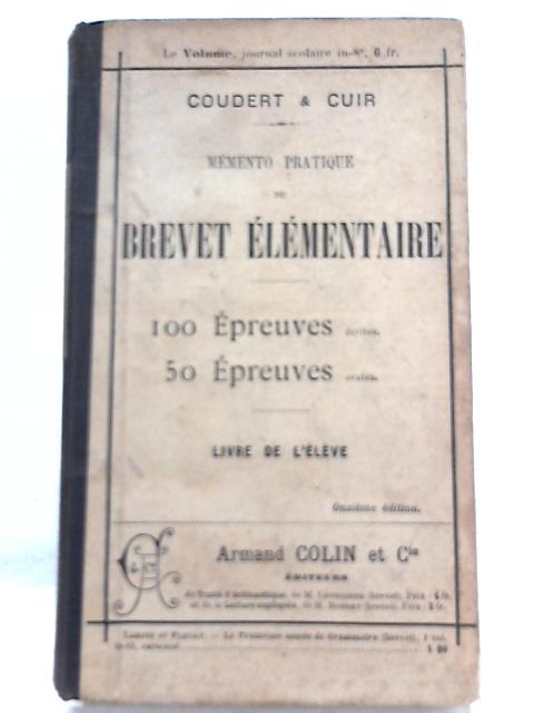 Memento Pratique du Brevet Elementaire, Livre de L'eleve By Coudert, Cuir