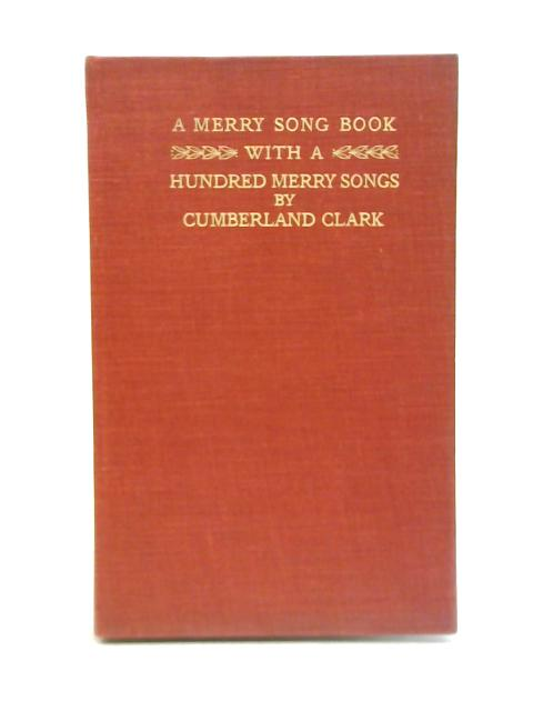 The Merry Song Book by Cumberland Clark