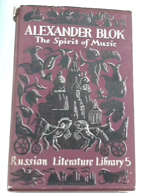 The Spirit of Music by Alexander Blok
