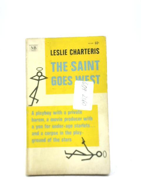 The Saint Goes West by Leslie Charteris
