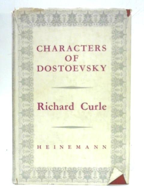 Characters of Dostoevsky: Studies from four novels by Richard Curle