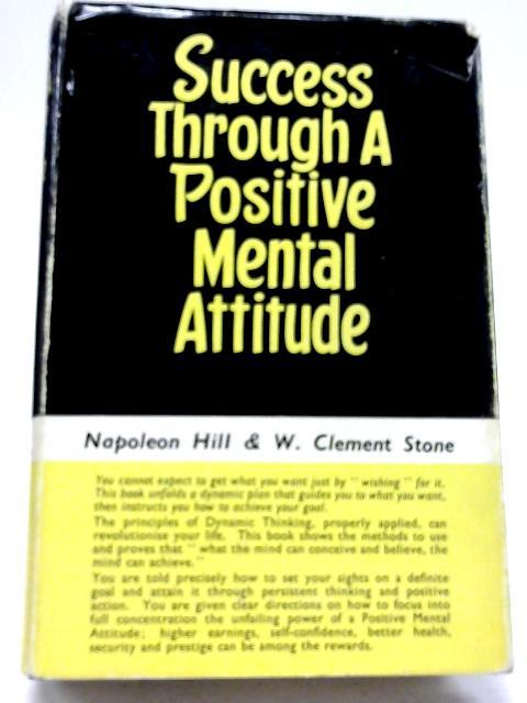 Success Through A Positive Mental Attitude By Napoleon Hill