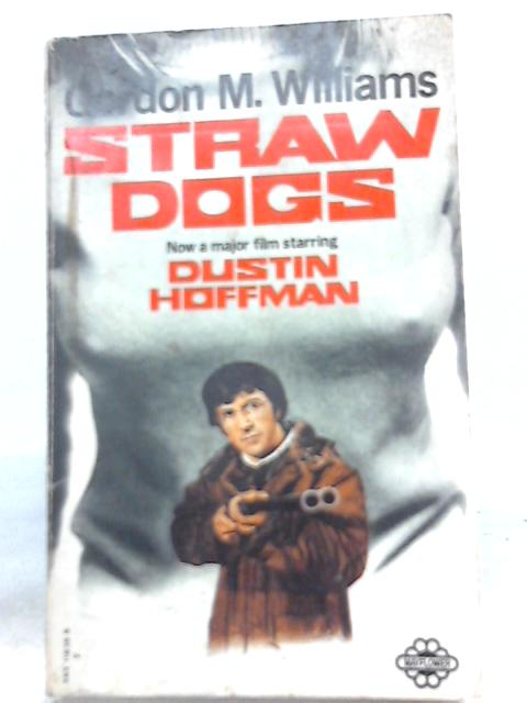 Straw Dogs by G. M. Williams