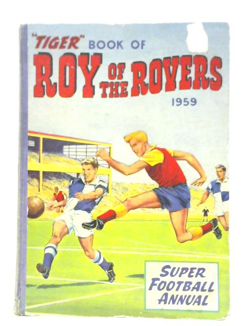 Tiger Book of Roy of the Rovers - 1959