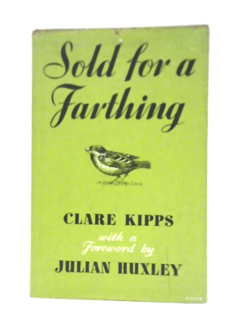Sold for a Farthing By Clare Kipps