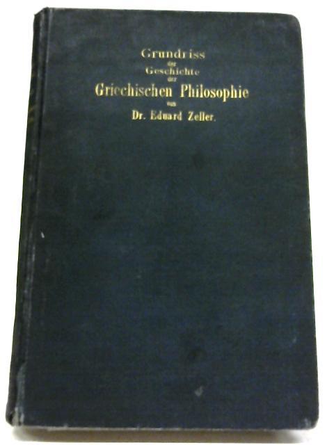 Grundriß Der Geschichte Der Griechischen Philosophie. 7. Auflage. by Eduard Zeller
