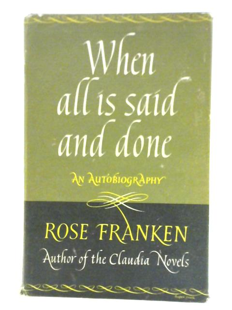 When All Is Said And Done By Rose Franken
