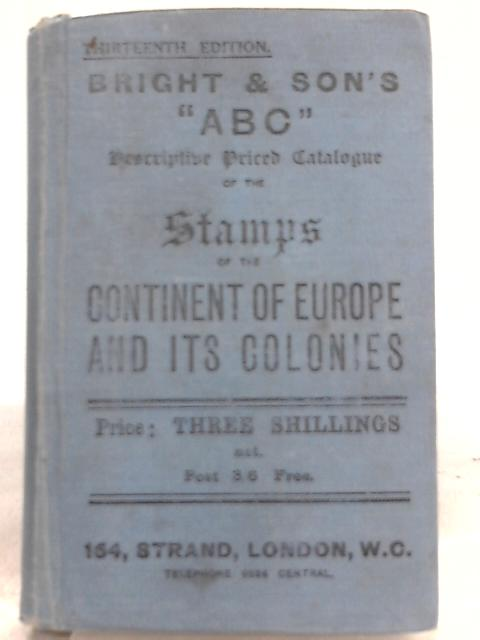 Bright & Son's 'ABC' Descriptive Priced Catalogue of the World's Postage Stamps: Part II Europe and Colonies by