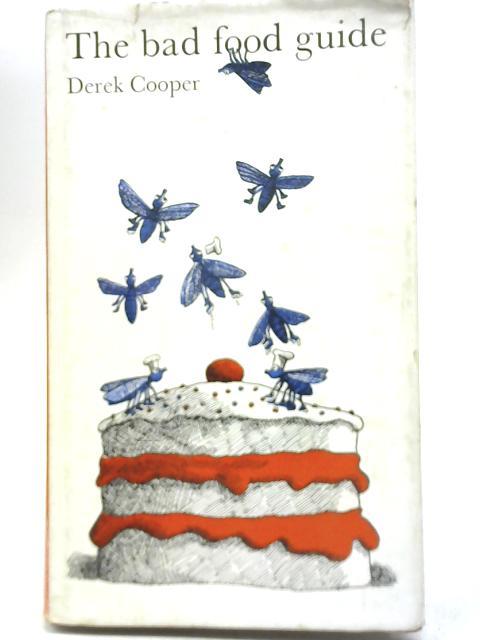 The Bad Food Guide By Derek Cooper