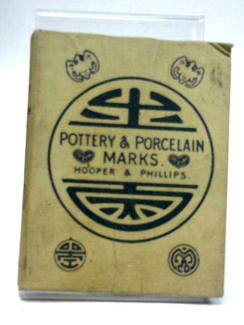 A Manual of Marks on Pottery and Porcelain by W. H. Hooper & W. C. Phillips