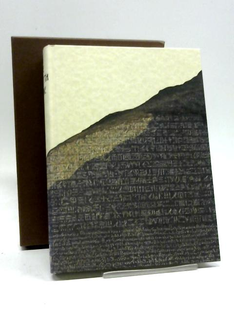 The Rosetta Stone The Decipherment of the Hieroglyphs By Robert Sole