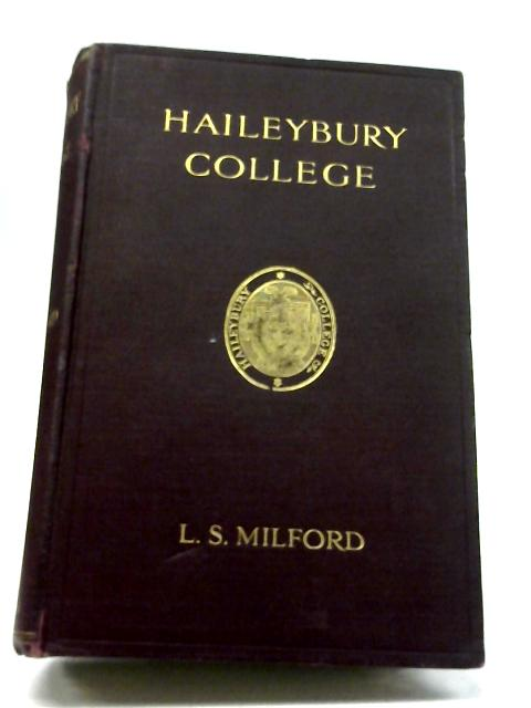 Haileybury College By L S Milford