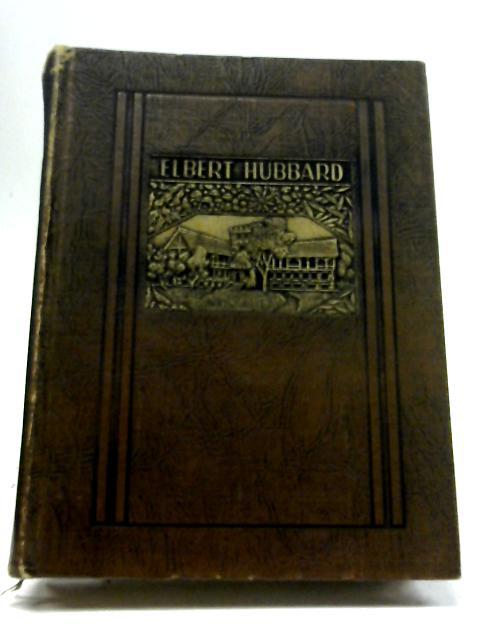 Selected Writings of Elbert Hubbard Vol XIII By Elbert Hubbard