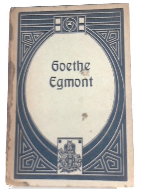 Egmont by Joh. Wolf. v. Goethe