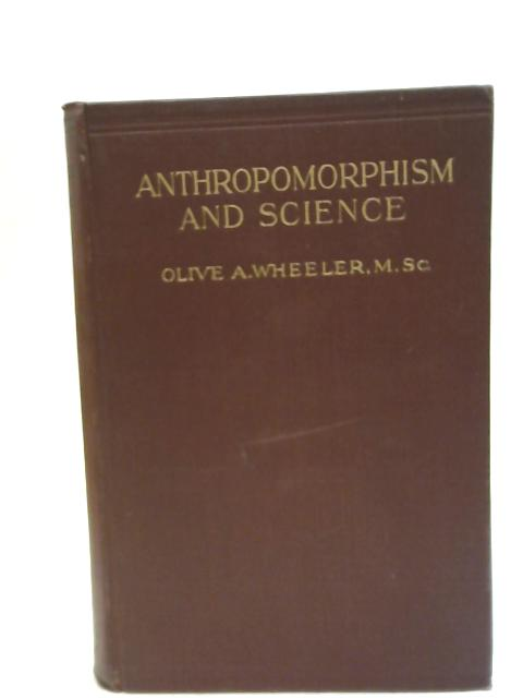 Anthropomorphism and Science By Olive Annie Wheeler
