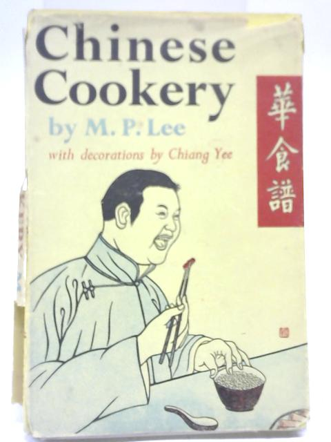 Chinese Cookery: A Hundred Practical Recipes By M P Lee