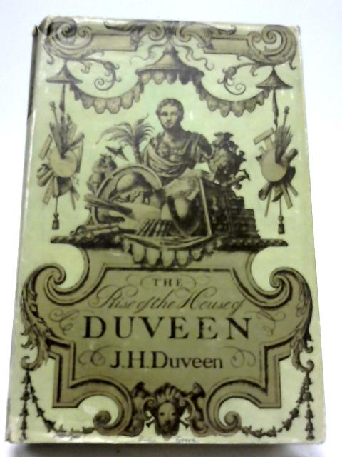 The Rise of the House of Duveen. With plates, including portraits By James Henry Duveen