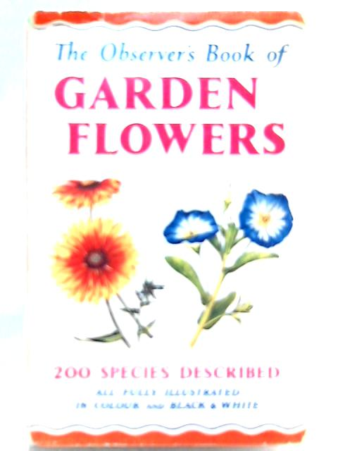 The Observer's Book of Garden Flowers By Arthur King