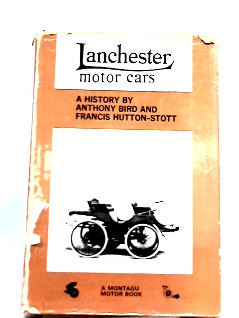 Lanchester Motor Cars: A History By Anthony Bird