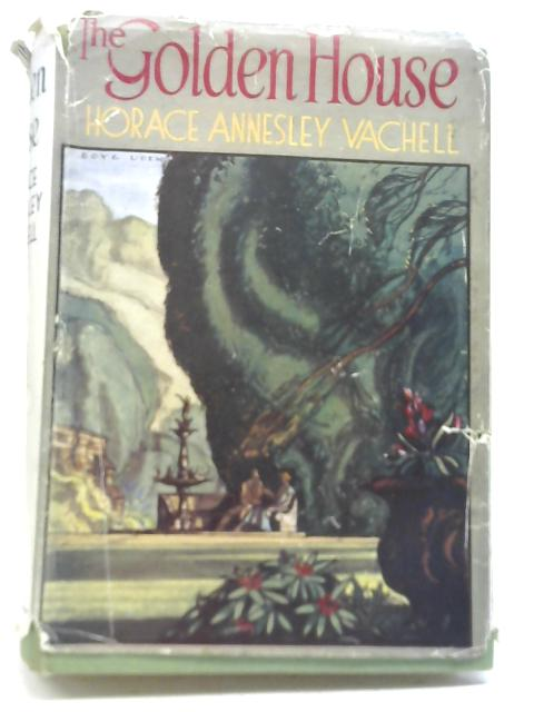 The Golden House by Horace Annesley Vachell