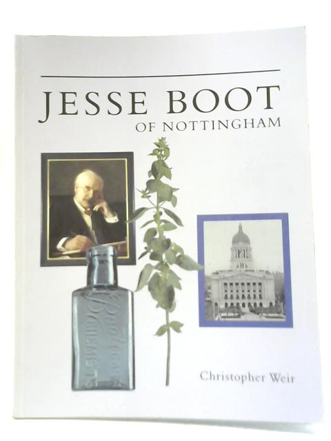 Jesse Boot of Nottingham By Christopher Weir