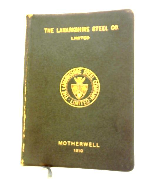 Sections, Brands, & c. Of Angles, Bars, Channels, Girders, &c manufactured by The Lanarkshire Steel Co Ltd by Anon
