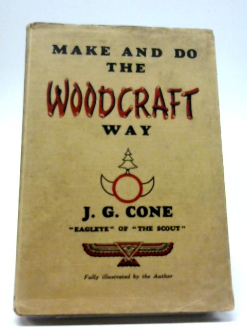 Make And Do The Woodcraft Way By James George Cone