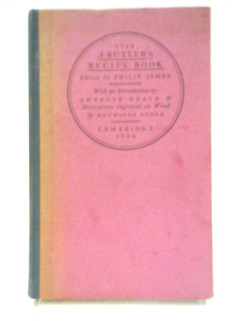 A Butler's Recipe Book By Philip James