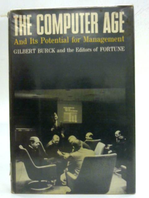 The Computer Age And Its Potential for Management By Gilbert Burck