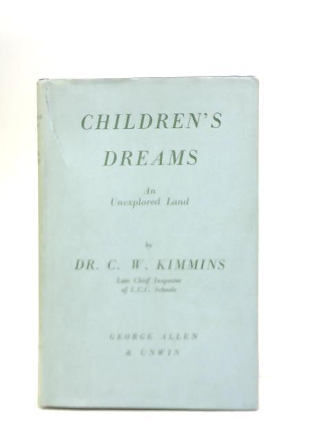 Children's Dreams, An Unexplored Land By C W Kimmins