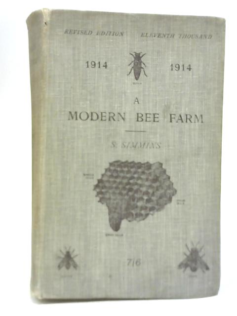 A Modern Bee-Farm And Its Economic Management by S Simmins