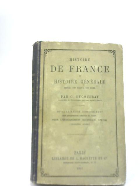 Histoire de France et Histoire Générale By Par G Ducoudray
